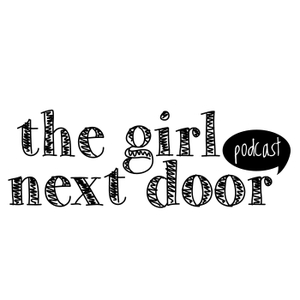 The Girl Next Door Podcast by Kelsey Wharton and Erica Ladd