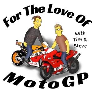 For The Love Of MotoGP by Tim & Steve