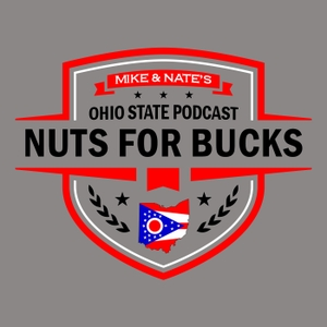 Nuts for Bucks - An Ohio State Buckeyes Podcast by Mike Kucharik and Nate Brown