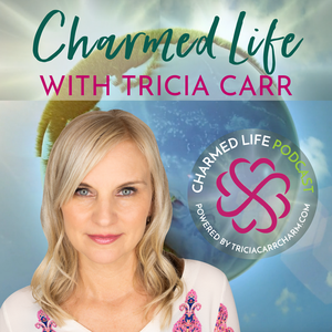 Charmed Life with Tricia Carr by Tricia Carr