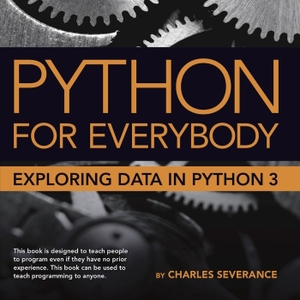 Python for Everybody (Video/PY4E) by Dr. Charles Russell Severance