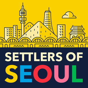 Settlers of Seoul by Settlers of Seoul Podcast