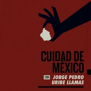 Cuidad de México by Jorge Pedro Uribe