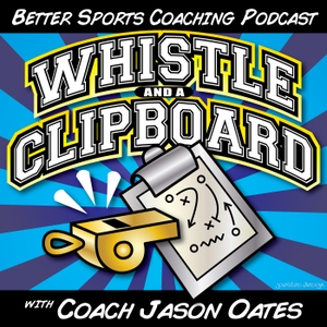 Whistle and a Clipboard- the coaching communities resource by Jason H Oates