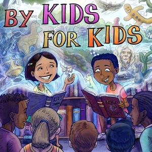By Kids, For Kids Story Time by BKFK Studio