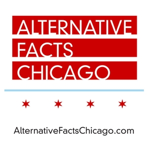 Alternative Facts Chicago by Alternative Facts Chicago
