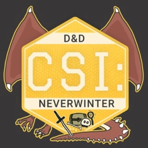 CSI: Neverwinter - Dungeons and Dragons 5e Actual Play by Dungeons and Dragons