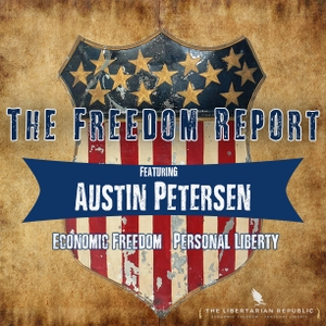 The Freedom Report by Austin Petersen
