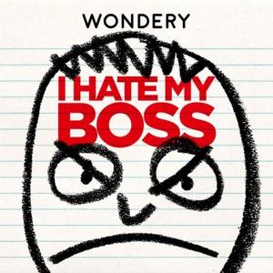 I Hate My Boss by Wondery
