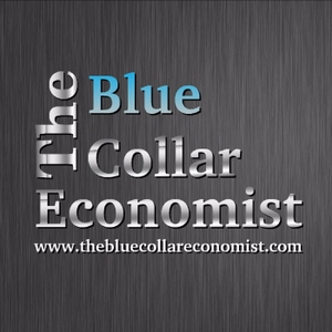 The Blue Collar Economist Podcast by Robert A. McKeown