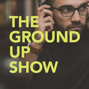 The Ground Up Show by Matt D'Avella
