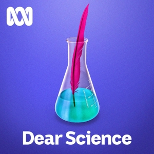 Dear Science - ABC RN by ABC Radio National