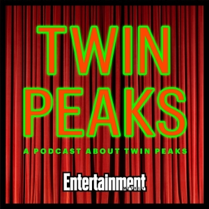 A Twin Peaks Podcast: A Podcast About Twin Peaks by Entertainment Weekly