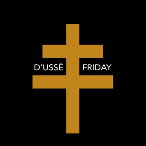 D'USSE Friday by D'USSE Friday