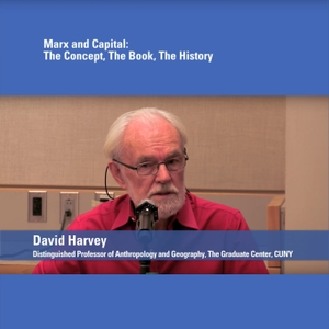 Marx and Capital: The Concept, The Book, The History (audio) by David Harvey