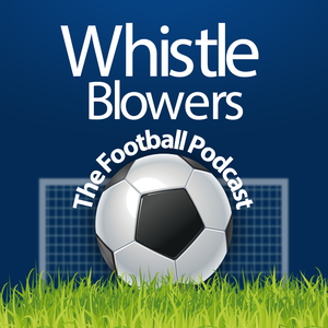 Whistleblowers - The Football Podcast by Martin Gritton, Mark Smith, Mark Webster