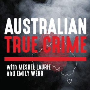Australian True Crime by Meshel Laurie