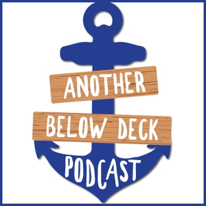Another Below Deck Podcast by Another Podcast Network