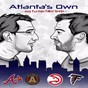 Atlanta's Own: An Atlanta Sports Podcast by Atlanta's Own: An Atlanta Sports Podcast
