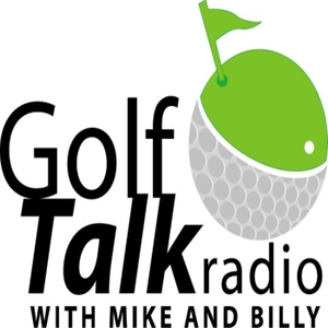 Golf Talk Radio with Mike & Billy Podcasts by Mike Brabenec, PGA & Billy Gibbs, PGA