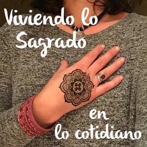 Viviendo lo Sagrado en lo cotidiano by Wendy Bosch y Magui Moreno