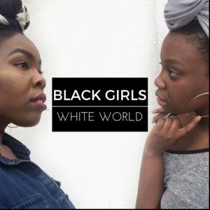 Black Girls White World by Anna Cherry