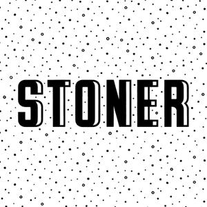 Stoner by Stoner