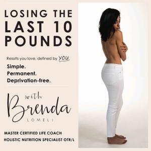 The Last 10 Pounds Podcast by Master Coach Brenda Lomeli