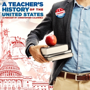 A Teacher's History of the United States by Christopher Caldwell