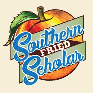 Southern Fried Scholar by Dr. Kelly Jones