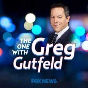 The One w/ Greg Gutfeld by FOX News Radio