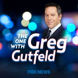 The One w/ Greg Gutfeld by FOX News Radio