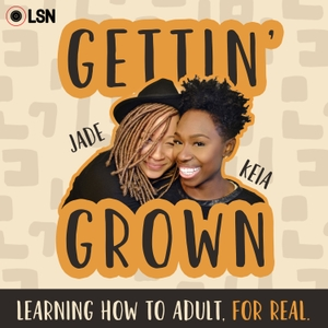 Gettin' Grown by Loud Speakers Network