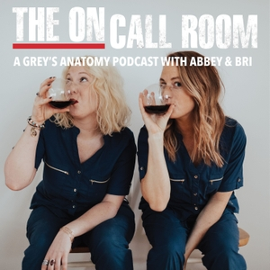 The On-Call Room: A Grey's Anatomy Podcast by The On-Call Room