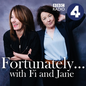 Fortunately... with Fi and Jane by BBC Radio 4