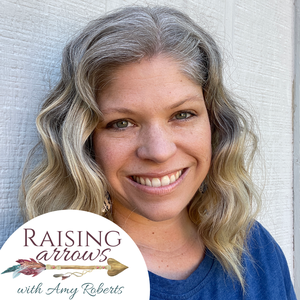 Raising Arrows - Large Family Homeschool Life by Amy Roberts