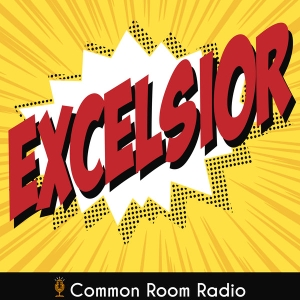 Excelsior by Common Room Radio