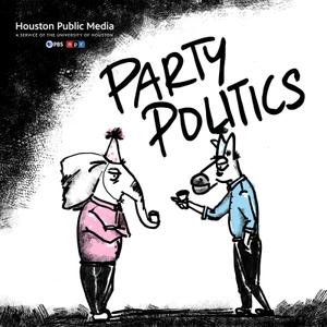 Party Politics by Houston Public Media