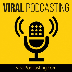 Viral Podcasting by Viral Podcasting