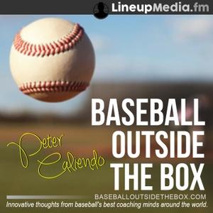 Baseball Outside the Box - Coaching Podcast by LineupMedia.fm