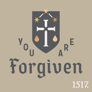 You Are Forgiven Radio by 1517 Podcasts