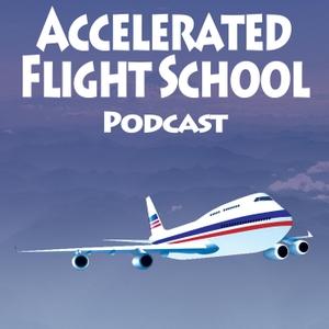 Accelerated Flight School Podcast by Dan Freeman