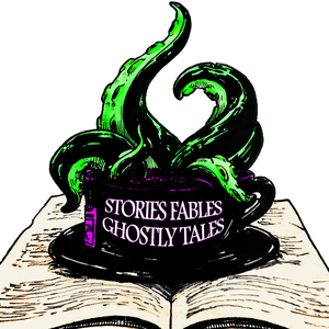 Stories Fables Ghostly Tales Podcast by Stories Fables Ghostly Tales