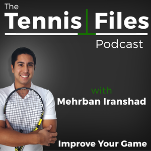 The Tennis Files Podcast by Mehrban Iranshad