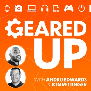 Geared Up by Andru Edwards & Jon Rettinger