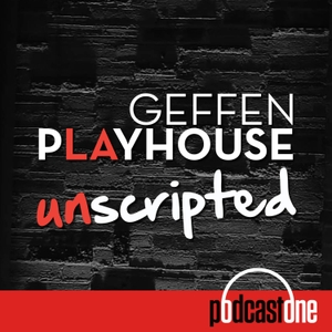Geffen Playhouse Unscripted by PodcastOne