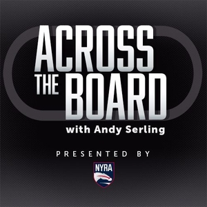 Across the Board with Andy Serling by Presented by The New York Racing Association, Inc.