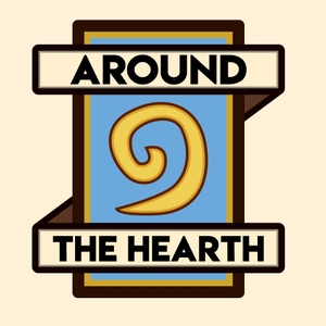 Around the Hearth - A Hearthstone Podcast by aroundthehearth