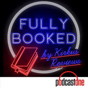 Fully Booked by Kirkus Reviews by PodcastOne