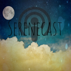 Serenecast- An ASMR Experience by Serenecast- An ASMR Experience